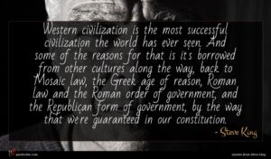 Steve King quote : Western civilization is the ...