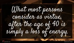 Voltaire quote : What most persons consider ...