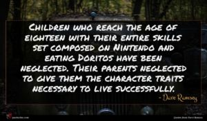 Dave Ramsey quote : Children who reach the ...