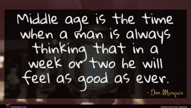 Photo of Don Marquis quote : Middle age is the …