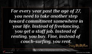 Tracy McMillan quote : For every year past ...