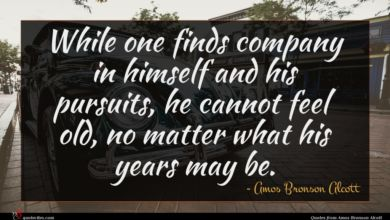 Photo of Amos Bronson Alcott quote : While one finds company …
