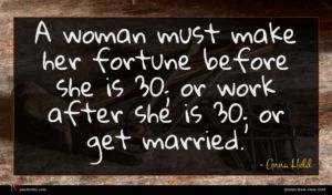 Anna Held quote : A woman must make ...