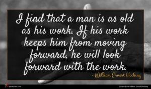 William Ernest Hocking quote : I find that a ...