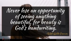 Ralph Waldo Emerson quote : Never lose an opportunity ...