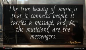 Roy Ayers quote : The true beauty of ...