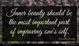 Priscilla Presley quote : Inner beauty should be ...