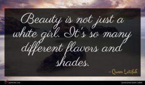 Queen Latifah quote : Beauty is not just ...