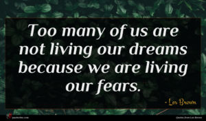 Les Brown quote : Too many of us ...