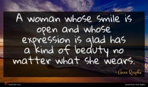 Anne Roiphe quote : A woman whose smile ...