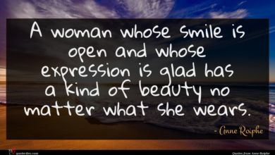 Photo of Anne Roiphe quote : A woman whose smile …