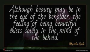 Martha Beck quote : Although beauty may be ...