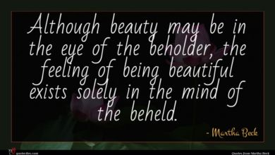 Photo of Martha Beck quote : Although beauty may be …