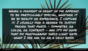 Connor Franta quote : When a moment in ...