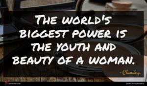 Chanakya quote : The world's biggest power ...