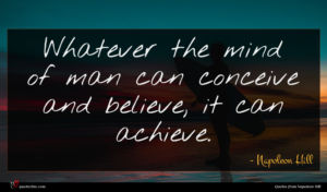 Napoleon Hill quote : Whatever the mind of ...