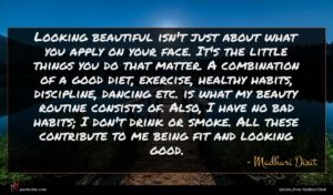 Madhuri Dixit quote : Looking beautiful isn't just ...