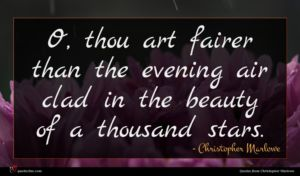 Christopher Marlowe quote : O thou art fairer ...