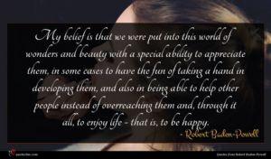 Robert Baden-Powell quote : My belief is that ...