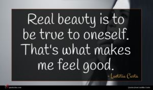 Laetitia Casta quote : Real beauty is to ...