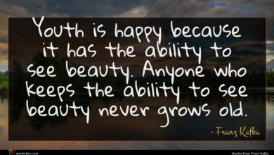 Photo of Franz Kafka quote : Youth is happy because …