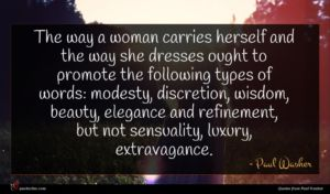 Paul Washer quote : The way a woman ...