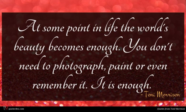 Photo of Toni Morrison quote : At some point in …