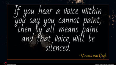 Photo of Vincent van Gogh quote : If you hear a …
