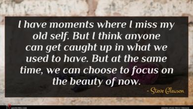 Photo of Steve Gleason quote : I have moments where …