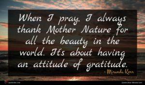 Miranda Kerr quote : When I pray I ...