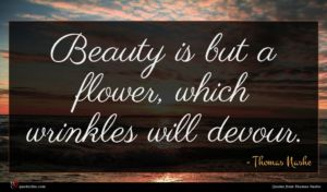 Thomas Nashe quote : Beauty is but a ...