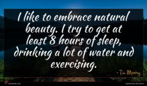 Tia Mowry quote : I like to embrace ...