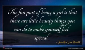 Jennifer Love Hewitt quote : The fun part of ...