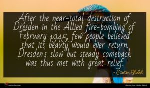 Günter Blobel quote : After the near-total destruction ...