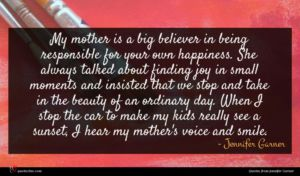 Jennifer Garner quote : My mother is a ...