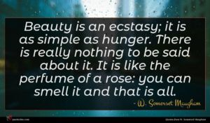 W. Somerset Maugham quote : Beauty is an ecstasy ...
