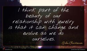 Erika Christensen quote : I think part of ...