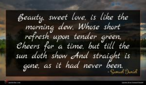 Samuel Daniel quote : Beauty sweet love is ...