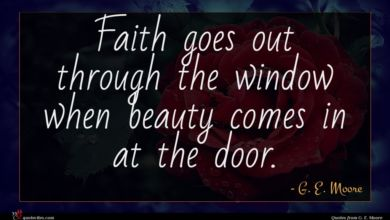 Photo of G. E. Moore quote : Faith goes out through …