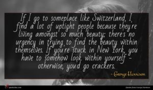 George Harrison quote : If I go to ...