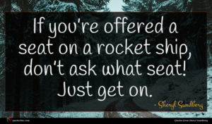 Sheryl Sandberg quote : If you re offered ...