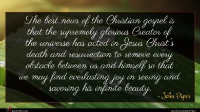Photo of John Piper quote : The best news of …
