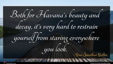 Photo of Brin-Jonathan Butler quote : Both for Havana's beauty …