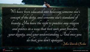 John Henrik Clarke quote : We have been educated ...