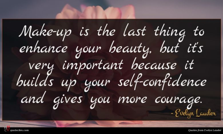 Make-up is the last thing to enhance your beauty, but it's very important because it builds up your self-confidence and gives you more courage.
