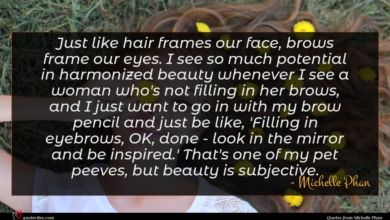 Photo of Michelle Phan quote : Just like hair frames …