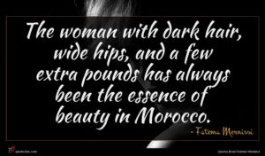 Fatema Mernissi quote : The woman with dark ...