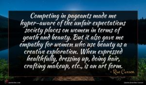 Rae Carson quote : Competing in pageants made ...