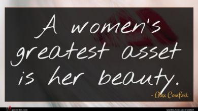 Photo of Alex Comfort quote : A women's greatest asset …