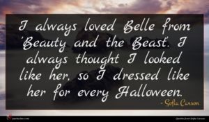 Sofia Carson quote : I always loved Belle ...